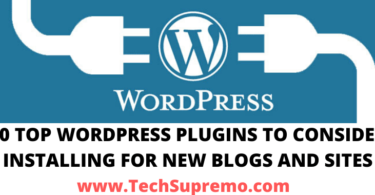 30 TOP WORDPRESS PLUGINS TO CONSIDER INSTALLING FOR NEW BLOGS AND SITES