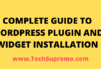 COMPLETE GUIDE TO WORDPRESS PLUGIN AND WIDGET INSTALLATION
