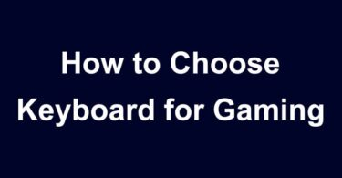 How to Choose Keyboard for Gaming